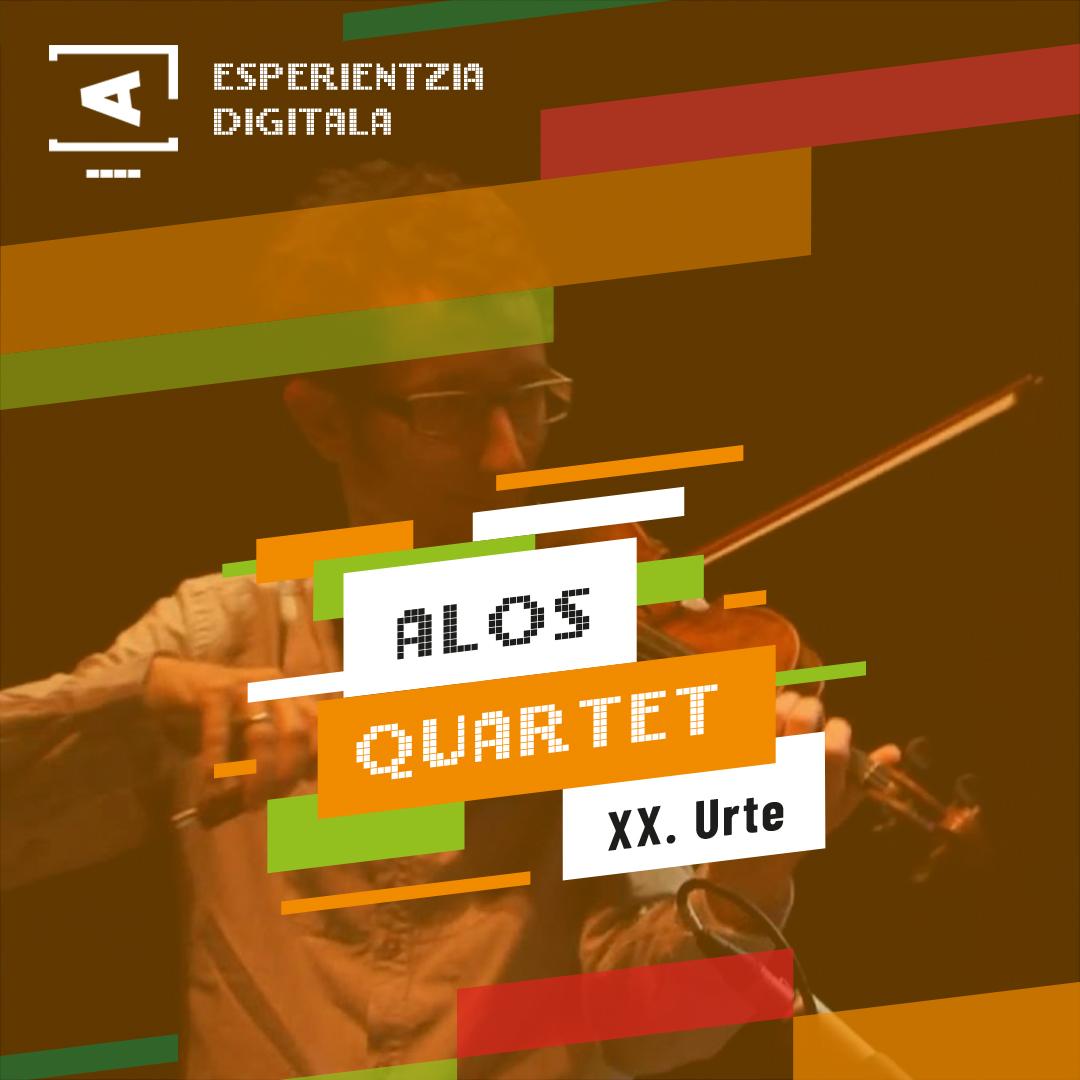 Loraldia Alos Quartet Esperientzia Digitala